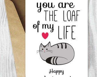 Anniversary Cards, Printable Anniversary Card, Cat Loaf Funny Anniversary Card, Loaf of My Life Funny Printable Card, Instant Download