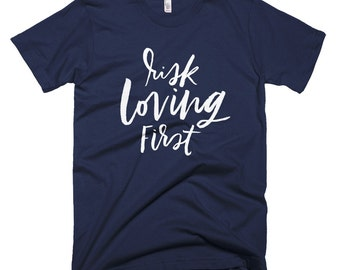 Risk Loving First T-Shirt