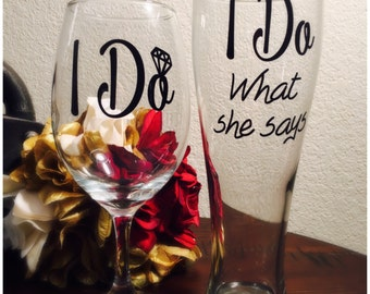 I Do and I Do What She Says glasses, pilsner and Wine glass, Set