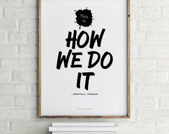 Printable This Is How We Do It Montell Jordan Digital File Download 8.5 x 11