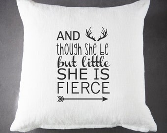 Though She Be But Little She is Fierce - 20 x 20 - 100 % Ramie - Throw Pillow - Accent Pillow - Cushion Cover - Pillow Cover