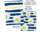 Personalized Planner Cover ~ Daisy Stripes - Choose Cover only or Cover Set - Many Planner Sizes Available!