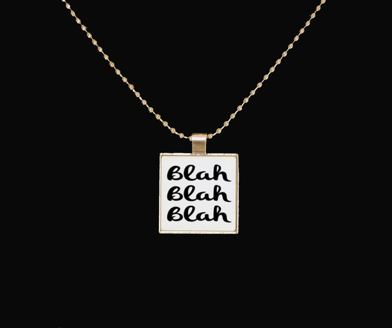 Blah pendant, sarcastic, silver pendant, unique gifts, funny necklace, statement jewelry, novelty jewelry, blah blah blah, square pendant