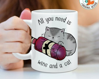 Coffee Mug All You Need is Wine and a Cat Coffee Cup - Funny Cat Mug - Cat Mug - Wine Mug - Grey Cat