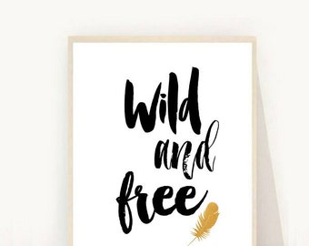 Wild and Free Print, Printable Wall Art, Typography Print, Modern Wall Art, Wild Print, Inspirational Quote