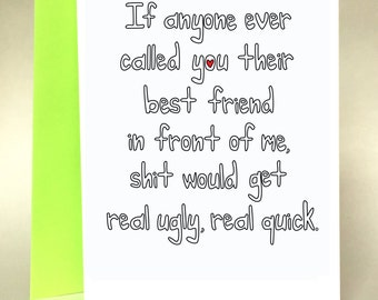 funny birthday card, funny friend, galentines day, best friend card, funny greeting card, friendship, sarcastic card, quirky card, C-068