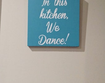 Kitchen Sign, In this Kitchen We Dance Wood Sign, Wood Wall Decor, Kitchen Decor, Kitchen Sign, Wood Signs, Home Decor, Wall Art