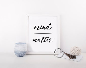Mind Over Matter, Office Decor, Art Print, Wall Quote, Inspirational, Instant Download, Home Decor, Minimalist, Words