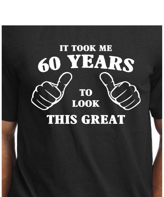 Funny 60th Birthday Gift For Men And Women-It By CoolTeesOnline