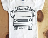 "School Bus ""Someday"" onesie"