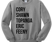Boy Meets World Crewneck Sweater - Boy Meets World Names - Feeny Topanga Cory Shawn Fans TV Show Gift