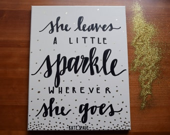 Kate Spade Quote, Kate Spade Canvas, Kate Spade Lettered Quote, Kate Spade Fashion Quote, Fashion Wall Art, She Leaves a Little Sparkle Sign
