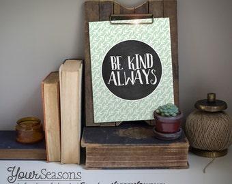 Be Kind Always sign, PRINTABLE DIGITAL File, Home Decor print, Instant Download!