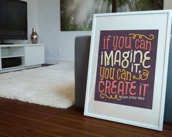If you can imagine it, you can create it - William Arthur Ward Quote Illustrated Classroom Reading Poster