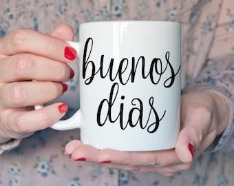 Buenos Dias Coffee Mugs, Coffee Cup, Coffee Mug Gift