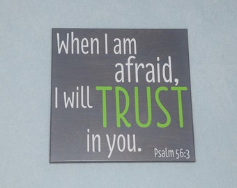 When I am Afraid, I will TRUST in You. Psalm 56:3. Bible Verse Art, Hand Painted Sign. Custom Made - Choices Available