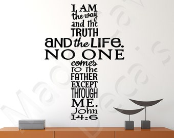 I Am The Way And The Truth John 14:6 Christian Vinyl Wall Decal Religious Quote Scripture