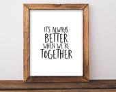 Love Printable Art, It's always better when we're together printable quote print, home decor quote printable wedding printable wedding quote