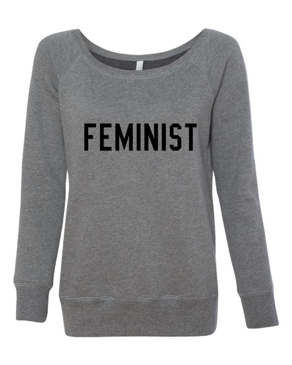 Feminist Ladies Wide Neck Sweatshirt T Shirt By