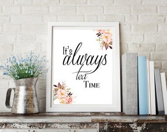 """Typography Art Print""""Its Always Tea Time"""",Printable Art, Kitchen Decor, Kitchen Wall Art, Wall Art Print, Pink and Green Floral"""