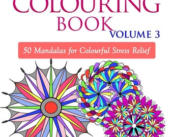 Adult Colouring Book Volume 3 - 50 Mandalas for Colouring Therapy