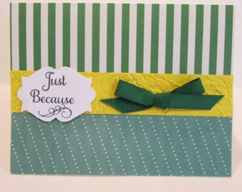 "Green Bow ""Just Because"" card"