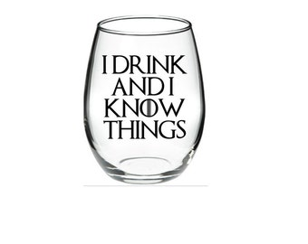 G.O.T.,  Game of Thrones, I Drink and I Know Things, God Of Tits and Wine, Mother of Dragons- Stemless Wine Glass