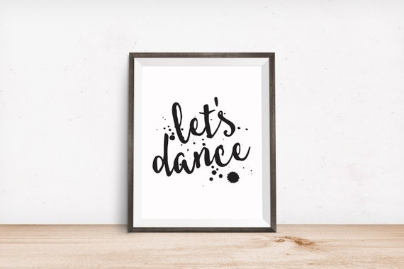 Printable Art, Let's Dance, Inspirational Quote, Motivational Print, Typography Quote, Art Prints, Digital Download Print, Quote Printables