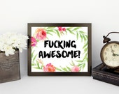50% OFF Fucking awesome Printable, Swear words, printable art, motivational watercolor poster print Dorm Decor, Instant DOWNLOAD