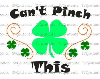 Can't Pinch This St. Patricks Day Design, SVG, Eps, Dxf Formats, Cutting Machines,  Silhouette, Cricut, Scan N Cut, INSTANT DOWNLOAD