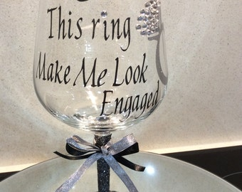 "Engagement Glitter Glass ""Does This Ring Make Me Look Engaged"" Decorated with Swarovski Crystals"