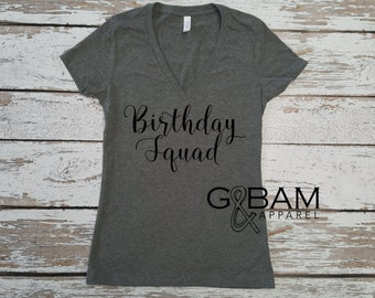 Birthday SQUAD  T-Shirt / Birthday shirt Ladies / 21st Birthday shirt / 30th Birthday shirt