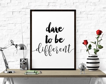 Inspirational Print, Dare To Be Different, Home Decor, Typography Poster, Motivational Print, Fashion Poster, Black And White