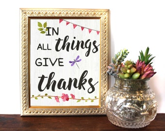 In all things give thanks, 1 Thessalonians 5:18, Bible Verse, Scripture Art, Scripture Decor,  Inspirational Prints, Give Thanks