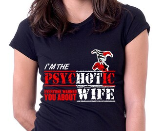 Harley Quinn Hot Wife Everyone Warned You About Tshirt/Harley Quinn Tshirt