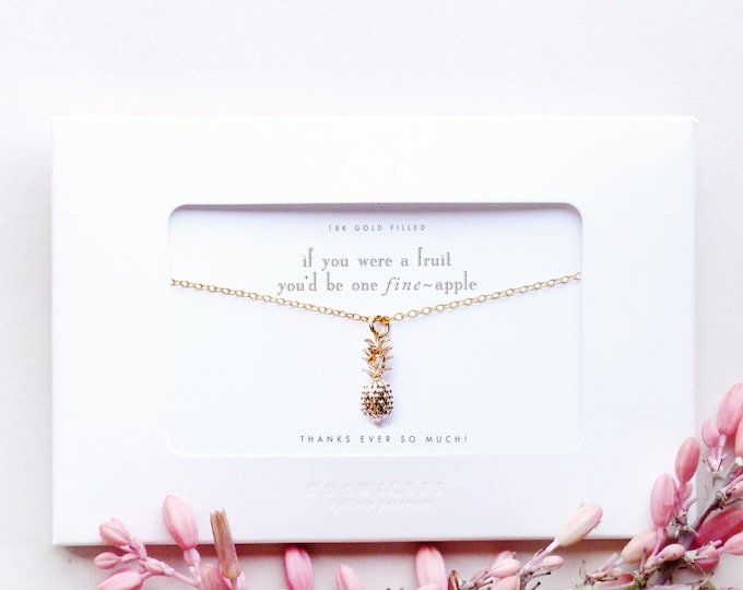 If You Were A Fruit | Gold Filled Pineapple Charm Necklace | Custom Personalized Message | Friendship Best Friend Co Worker Thank You Gift