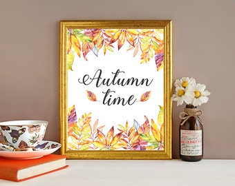 Autumn Time Quote Art Print - Fall Quotes Printable, Autumn Watercolor Print, Inspirational Quote Print, Autumn Wall Decor, Wall Art