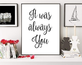 It Was Always You, Romantic Art, Wedding Sign, Engagement Poster, Love Print, Love Quote, Wedding Printable, Digital Print, Wedding Print