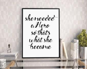 She Needed A Hero, Feminism Quote, Self Esteem, Dorm Room Art, Girls Bedroom Decor, Inspirational Print, Motivational Quote, Digital Print