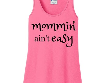 Mommin' Ain't Easy, Mom Life, Women's Tank Top in 6 Colors, Sizes Small-4X, Plus Size