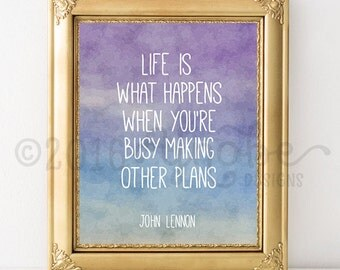 John Lennon - Life is what happens when you are busy making other plans, Wall Art, 8x10, 5x7, Watercolor, Purple, Blue, Gray, Housewarming