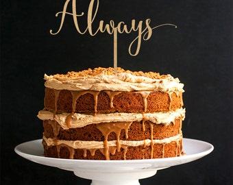 Always Cake Topper - Wedding Cake Topper - Rustic Cake Topper - Keepsake Cake Topper R042