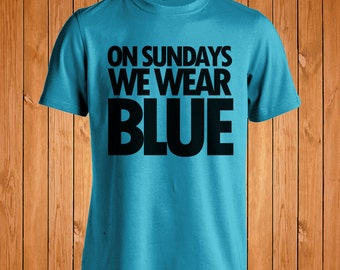 on sundays we wear blue panthers panthers tee panthers shirt panthers t - Carolina Panthers Merchandise