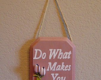 A-Brooch-Able Wall Decor - Pink Do What Makes You Happy
