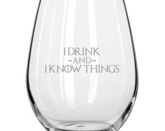 I Drink And I Know Things - Game of Thrones Tribute Glassware