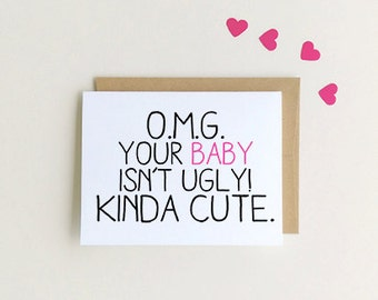 New Baby Congrats, Your Baby is kinda cute, New Baby girl, Funny New Baby Card,  SKU : FC113