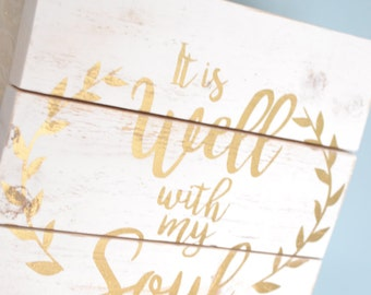 It is Well with my Soul Sign // Rustic white gold pallet-style sign // Peaceful saying sign // Rustic backyard wedding decor