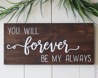 Rustic Master Bedroom Sign l You Will Forever Be My Always l Master Bedroom Wood Sign l Rustic Anniversary Gift l