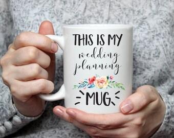 This is my wedding planning Mug - Bride Coffee Cup - Wedding Gift - Coffee Mug - Bride to be - Bride Gift - Wedding Planning Gift