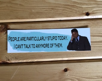 Gilmore Bookmark - Quote - Michel - People Are Particularly Stupid Today, I Can't Talk to Anymore of Them